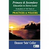 Primary & Secondary Education in Sierra Leone - Evaluation of more than 50 years of Practices & Policies